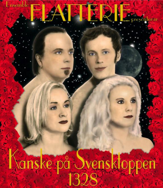 Kanske på Svensktoppen 1328 är en föreställning av Ensemble Flatterie